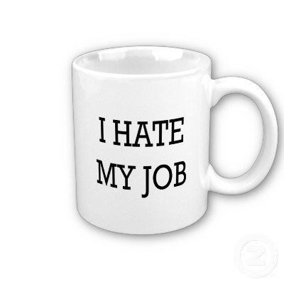 I hate my job cup.