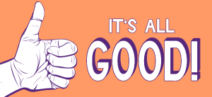 It's All Good Thumbs Up!